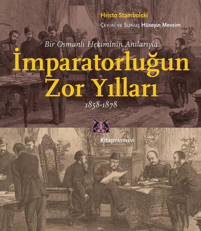 İmparatorluğun Zor Yılları Hristo Stambolski (Kitap Yayınevi)