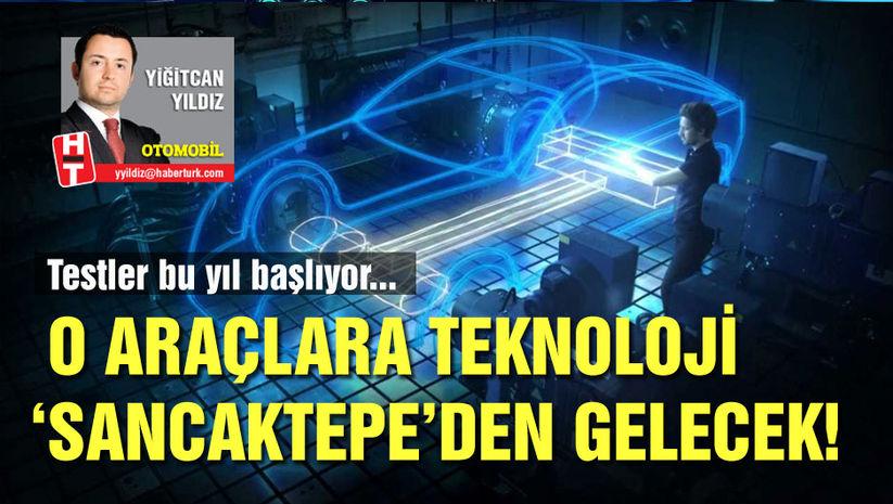 O araçlara teknoloji 'Sancaktepe'den gelecek!