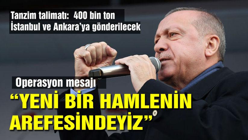 Cumhurbaşkanı Erdoğan: Yeni bir hamlenin arifesindeyiz