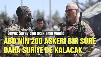 ABD'nin 200 askeri bir süre daha Suriye'de kalacak
