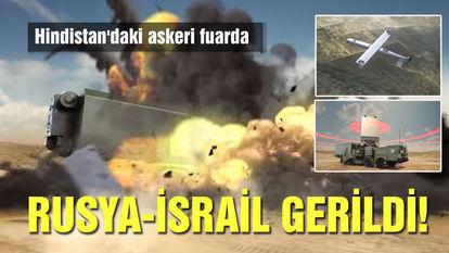 Hindistan'daki askeri fuarda Rusya-İsrail gerildi!