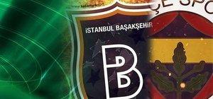 Fenerbahçe ve Başakşehir karşı karşıya!