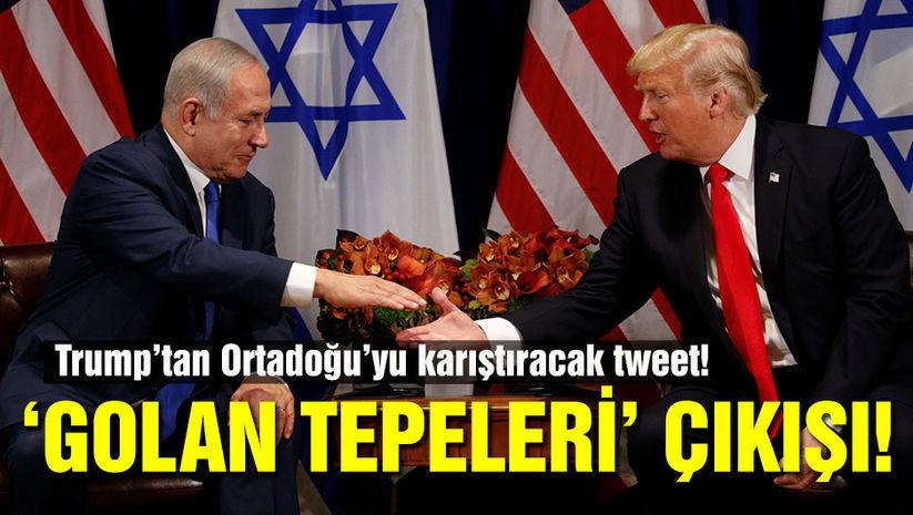 Trumptan flaş Golan Tepeleri çıkışı!