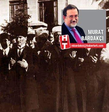 Habertürk yazari Murat Bardakçi Cumhuriyetimizin kurucusu Mustafa Kemal Atatürk