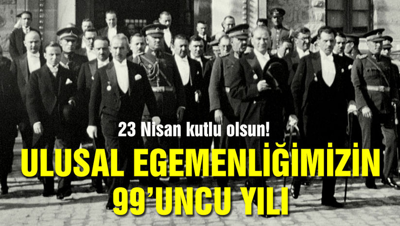 Ulusal egemenliğimizin 99uncu yılı