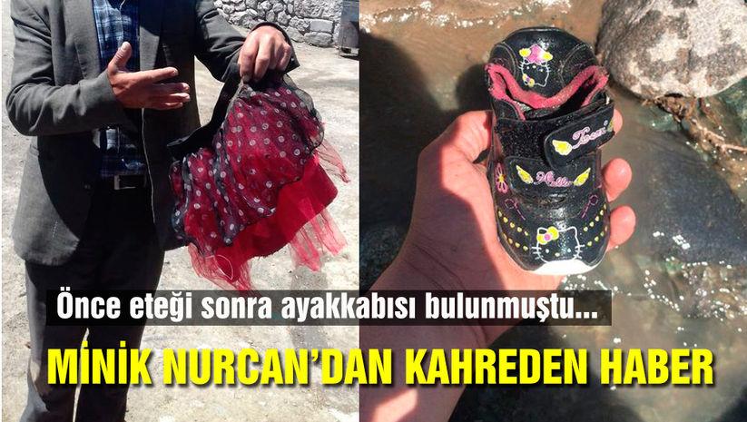 Kayıp Nurcanın cansız bedeni bulundu