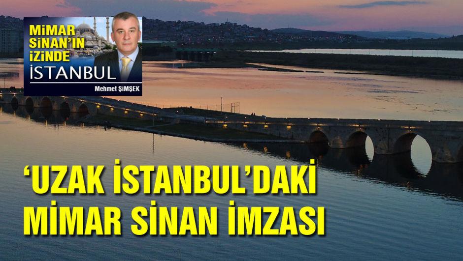 Uzak İstanbul'daki Sinan imzası