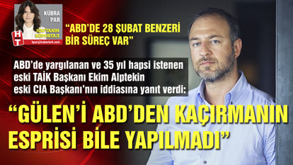 Eski TAİK Başkanı Ekim Alptekin: Gülen'i ABD'den kaçırmanın esprisi bile yapılmadı