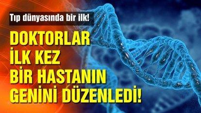 Doktorlar bir hastanın genini düzenledi
