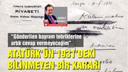"""Atatürk'ün 1931'deki bilinmeyen bir kararı: """"Gönderilen bayram tebriklerine artık cevap vermeyeceğim!"""""""