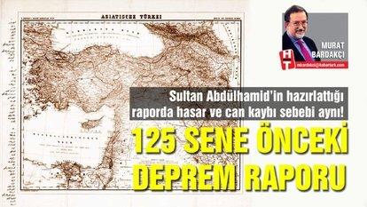 Sultan Abdülhamid'in 125 sene önce hazırlattığı bu deprem raporu ile bugünün raporlarındaki hasar ve can kaybı sebebi aynı: İstanbul'daki çürük yapılaşma!
