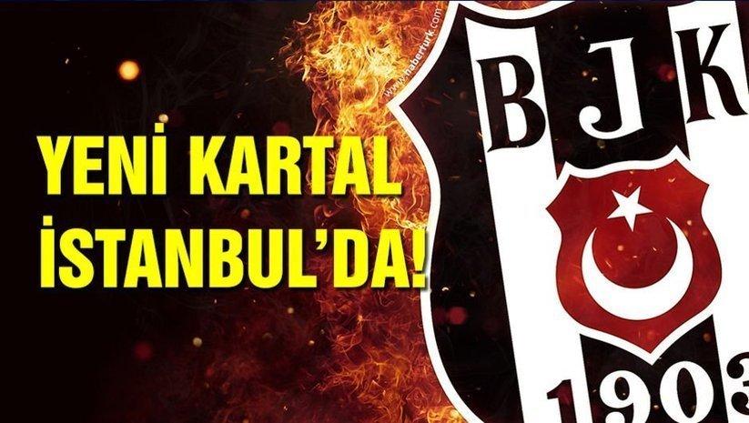 Yeni transfer gece yarısı İstanbul'a geldi!