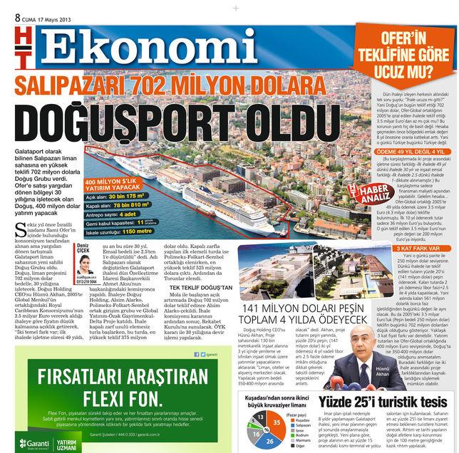 Özelleştirme İdaresi tarafından 16 Mayıs 2013'te gerçekleştirilen Salıpazarı Limanı İhalesi'ni 702 milyon dolar teklifle Doğuş Grubu kazanmış, Habertürk gazetesi ihalenin analizini yapmıştı.