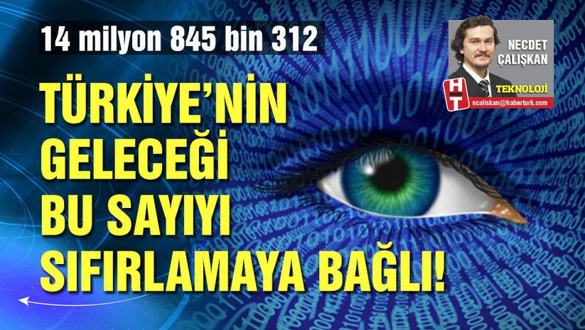 Türkiye'nin geleceği bu sayıyı sıfırlamaya bağlı!
