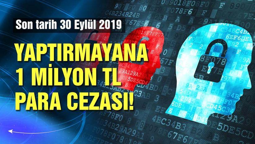 Son tarih 30 Eylül, cezası 1 milyon TL!