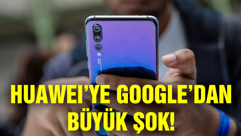 Huawei'ye Google'dan şok