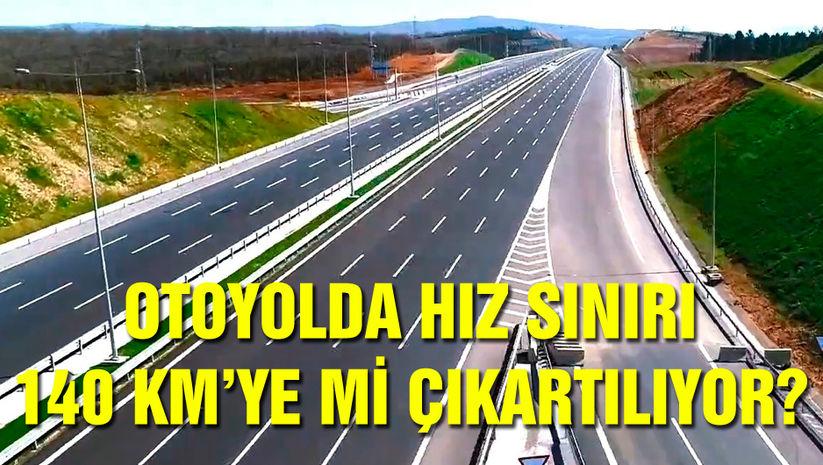 Otoyolda hız sınırı 140 km'ye mi çıkartılıyor?