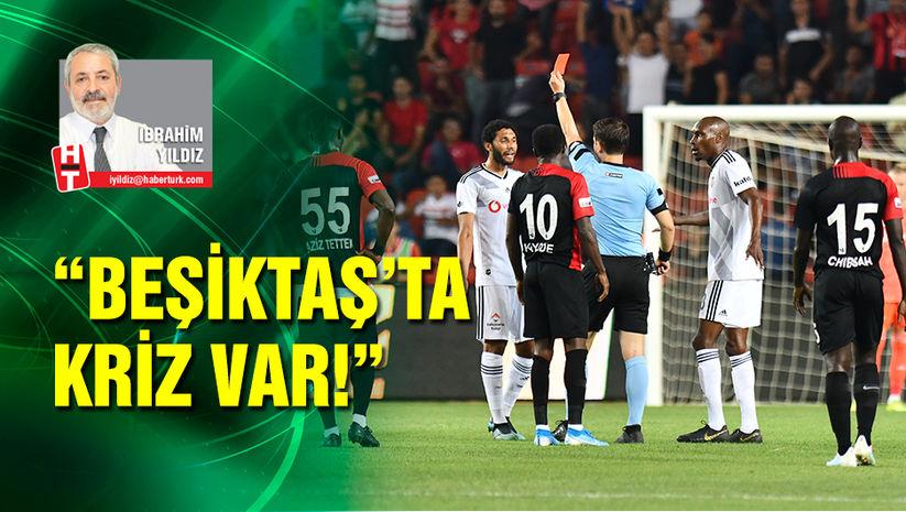 """Beşiktaş'ta kriz var"""