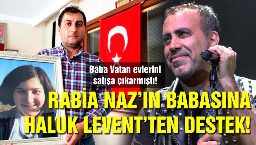 """Rabia Naz'ın babasına Haluk Levent'ten destek! """"Sana o evi sattırmayacağız!"""""""