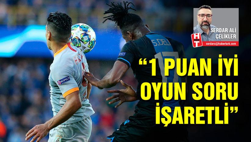 """Serdar Ali Çelikler, Club Brugge - Galatasaray maçını değerlendirdi: """"1 puan iyi oyun soru işareti"""""""