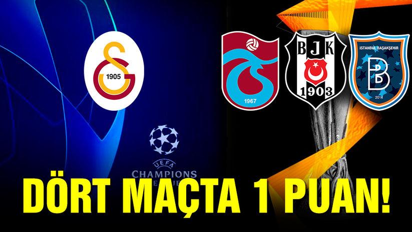 Şampiyonlar Ligi ve Avrupa Ligi'nde 4 maçta 1 puan! Galatasaray, Başakşehir, Beşiktaş ve Trabzonspor