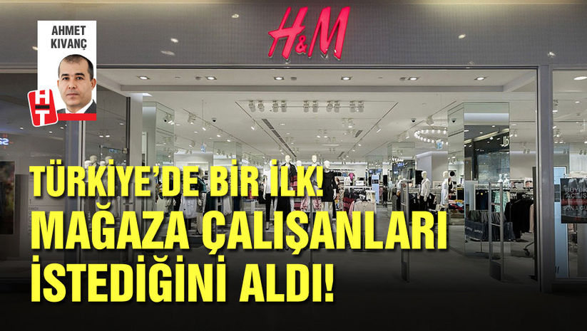 Türkiye'de bir ilk! Mağaza çalışanları istediğini aldı