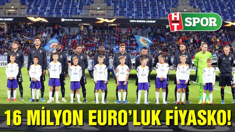 16 milyon Euro'luk fiyasko!