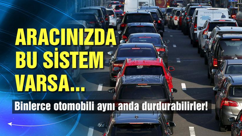 Aracınızda bu sistem varsa dikkat!