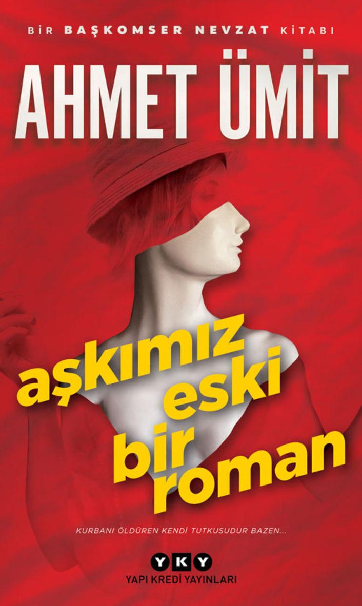Aşkımız Eski Bir Roman (Ahmet Ümit / YKY)