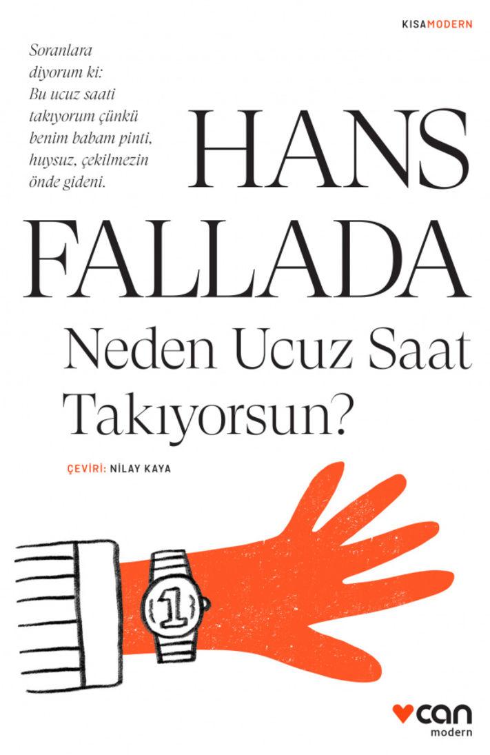 NEDEN UCUZ SAAT TAKIYORSUN? (Hans Fallada / Çev: Nilay Kaya / Can Yayınları)