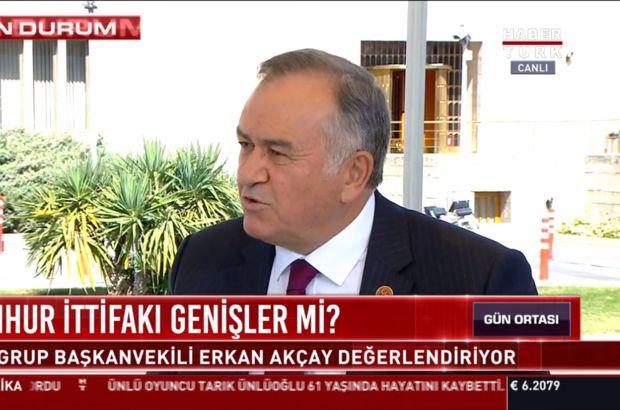 MHP'li Akçay: İYİ Parti ile ne ittifakı kurulur?