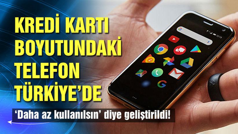 Kredi kartı boyutundaki telefon Türkiye'de