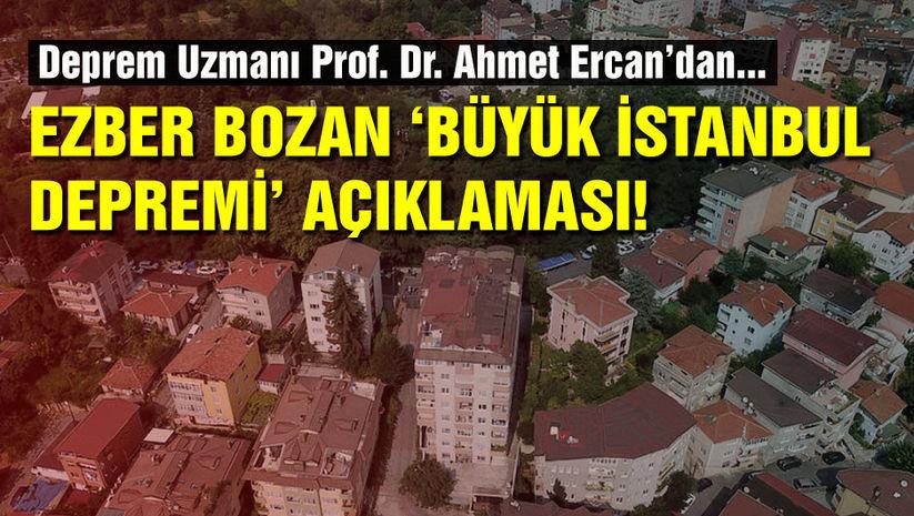 Ezber bozan büyük İstanbul depremi açıklaması!