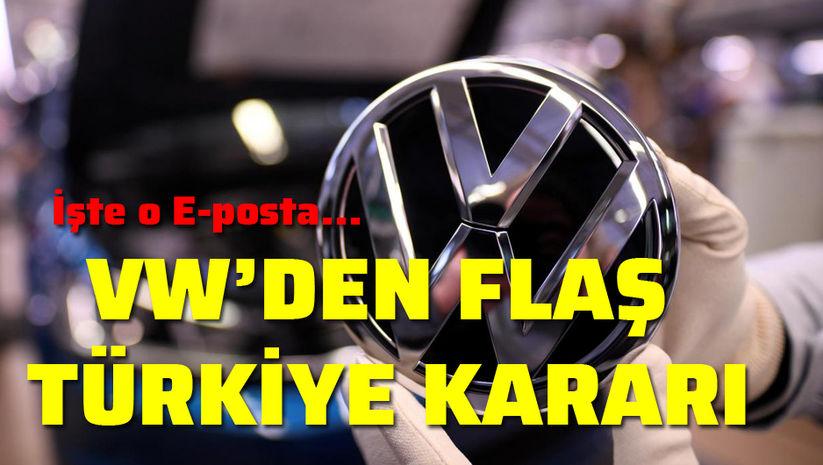 VW'den flaş Türkiye kararı