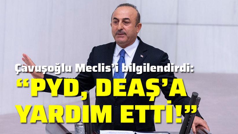 Çavuşoğlu: PYD, bize saldırması için DEAŞ'a para verdi