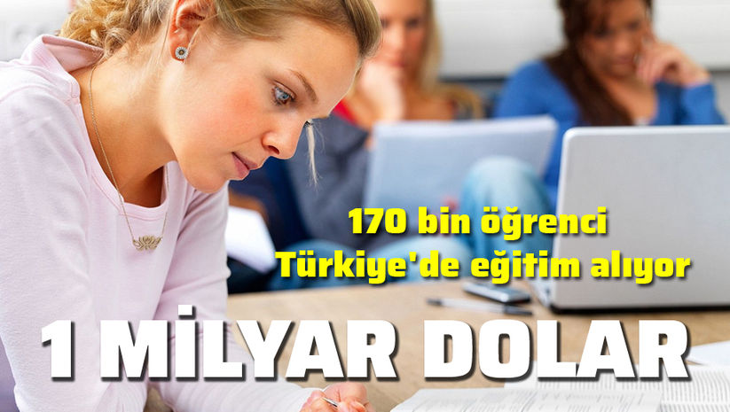 Yabancı öğrenci yılda 1 milyar dolar bırakıyor