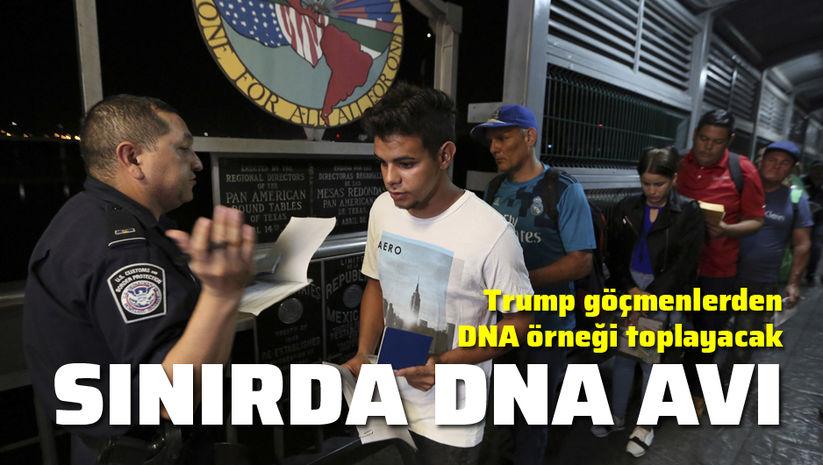 Trump göçmen DNA'sı peşinde