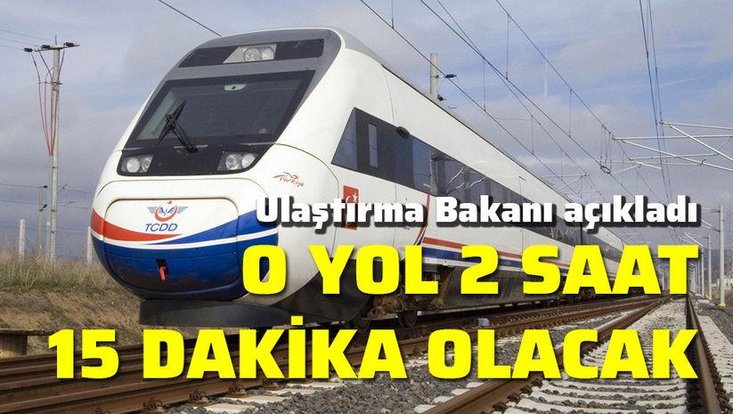 Bakan Turhan: O yol 2 saat 15 dakika olacak