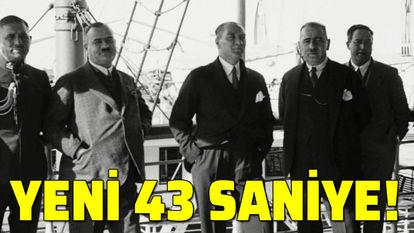 Atatürk'ün hiç yayınlanmamış görüntüsü