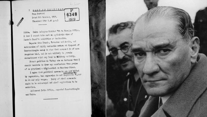 Mustafa Kemal İngiliz istihbarat raporlarında: Tehlikeli biri ve zıtları desteklenmeli, rakipleri bir araya getirilmeli