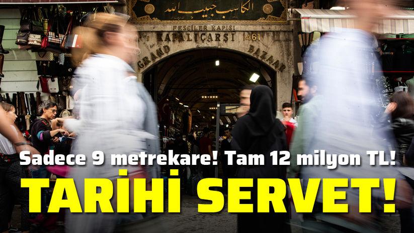 Tarihi servet! 9 metrekare 12 milyon lira