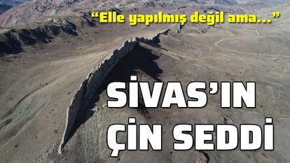 Sivas'ın 'Çin Seddi'
