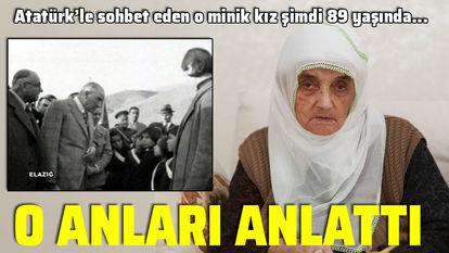 Atatürk'le karşılaşmasını anlattı