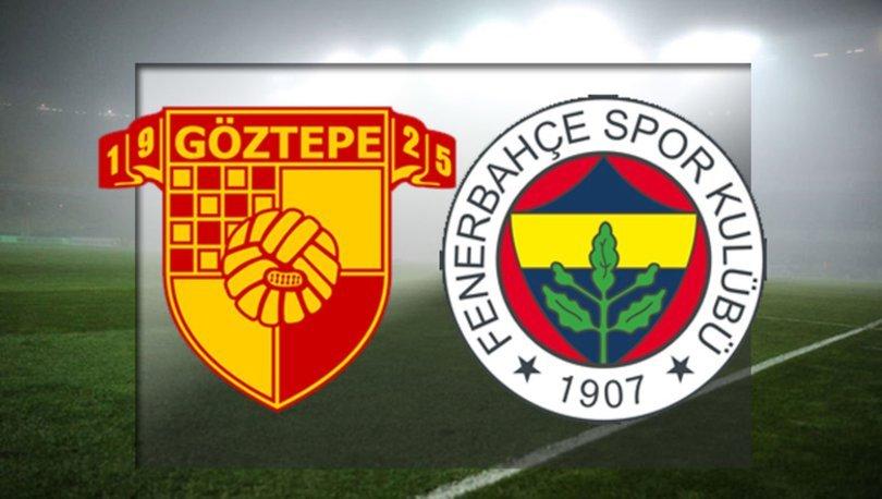 Göztepe Fenerbahçe maçı ne zaman, saat kaçta? Göztepe Fenerbahçe maçı hangi kanalda? FB