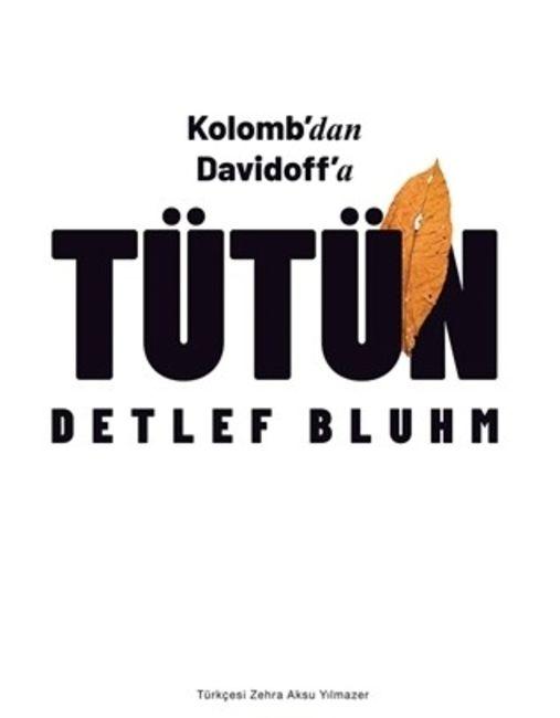 TÜTÜN (Detlef Bluhm - Çev:Zehra Aksu Yılmazer / Kolektif)