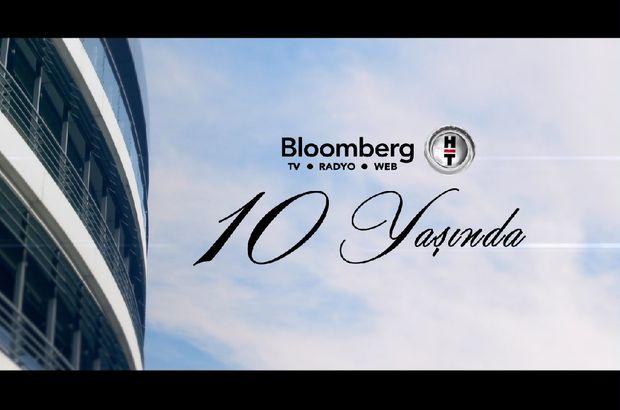 Bloomberg HT 10. yaşını kutluyor!
