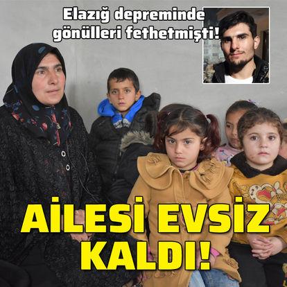 Elazığ kahramanının ailesi evsiz kaldı!