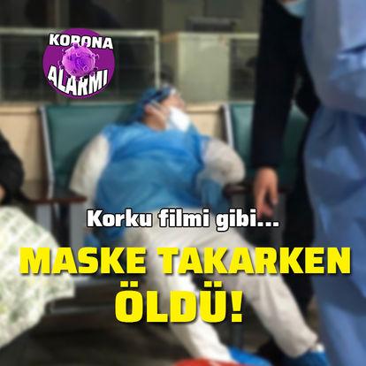 Korkunç! Maske takarken öldü!