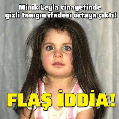 Minik Leyla cinayetinde flaş iddia!