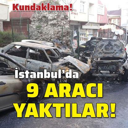 İstanbul'da 9 aracı yaktılar!